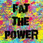Fat The Power
